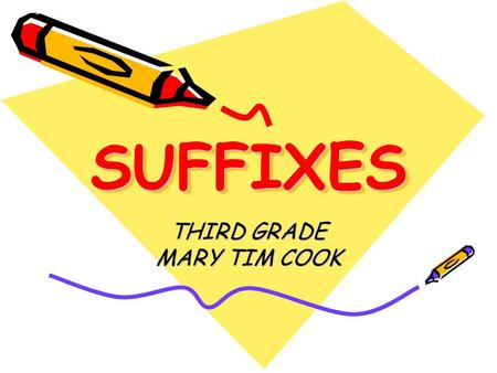 SUFFIXESSUFFIXES THIRD GRADE MARY TIM COOK. SUFFIXES DIRECTIONS : Read the sentence. Click on an underlined word that has a suffix added to the base word.