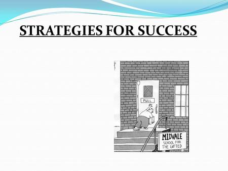 STRATEGIES FOR SUCCESS. STRONG STUDY HABITS 3 TIPS to Help Foster a Study Habit.