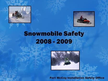 Fort McCoy Installation Safety Office Snowmobile Safety 2008 - 2009.