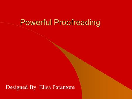 Powerful Proofreading Designed By Elisa Paramore.