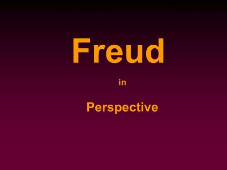 In Perspective Freud. Freud's Model Superego (introjected social norms) Ego (Self image) Id (Instinctual desires of sex and aggression -- largely unconscious)