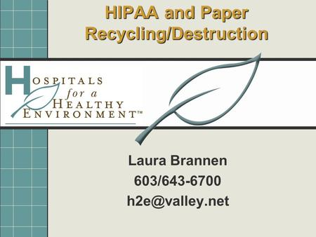 HIPAA and Paper Recycling/Destruction Laura Brannen 603/643-6700