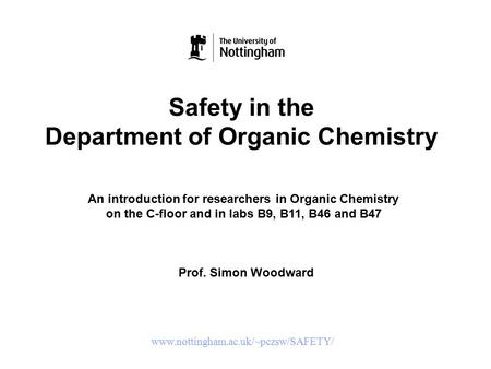 Safety in the Department of Organic Chemistry An introduction for researchers in Organic Chemistry on the C-floor and in labs B9, B11, B46 and B47 Prof.