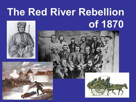 The Red River Rebellion of 1870