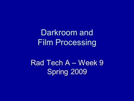 Darkroom and Film Processing