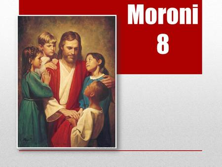 "Moroni 8. MISSIONARY MOMENT ""We already baptized our children, but thanks anyway…"""