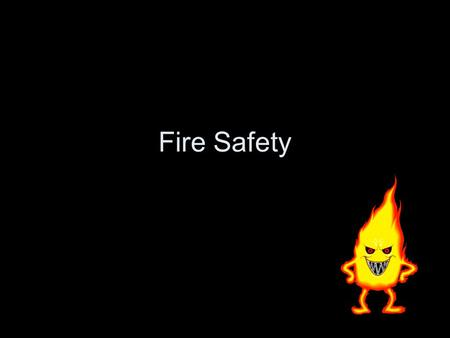 Fire Safety. The Facts… In 2005-2009, U.S. fire departments responded to an estimated average of 3,840 structure fires in dormitories, fraternities, sororities,