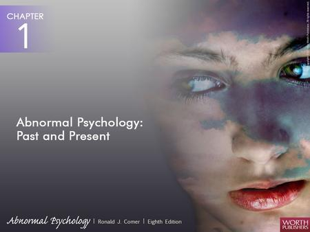 Abnormal Psychology: Past and Present  Abnormal psychology:  The scientific study of abnormal behavior in an effort to describe, predict, explain, and.