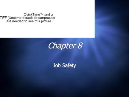 Chapter 8 Job Safety. I. Thinking and Acting Safely  A. Accidents on the job cost money  1. medical bills  2. new workers to replace injured worker.