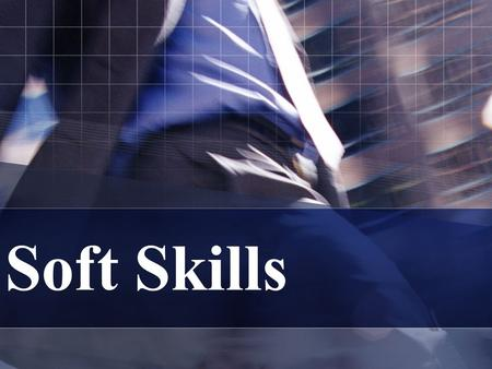 Soft Skills. What is an ATTITUDE? It's your state of mind when you approach a person or situation. It can range from positive to negative.