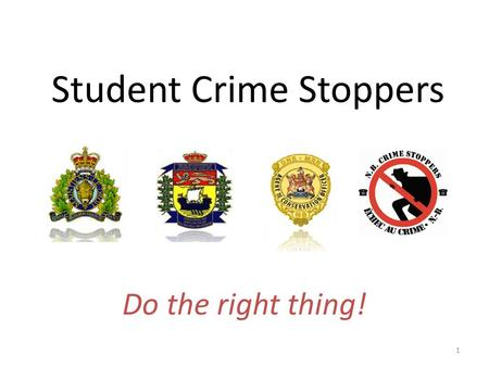 1 Student Crime Stoppers Do the right thing!. 2 Background Student Crime Stoppers is a program that encourages students in High School or College who.