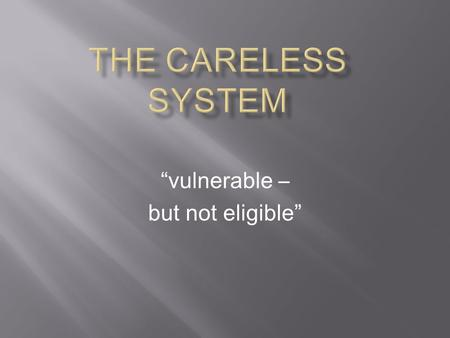"""vulnerable – but not eligible"".  Behaviour Difficulties  Emotional Difficulties  Social Difficulties  Learning Difficulties  Autistic Spectrum Disorders."