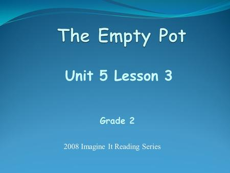 Unit 5 Lesson 3 Grade 2 2008 Imagine It Reading Series.
