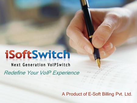 Redefine Your VoIP Experience A Product of E-Soft Billing Pvt. Ltd.