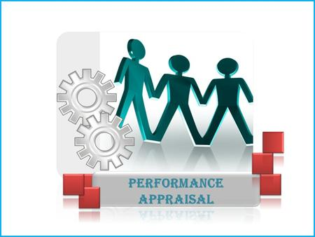 Objectives About Performance appraisal Meaning Definition Process of Performance Appraisal Modern Methods / Techniques of Performance Appraisal Traditional.