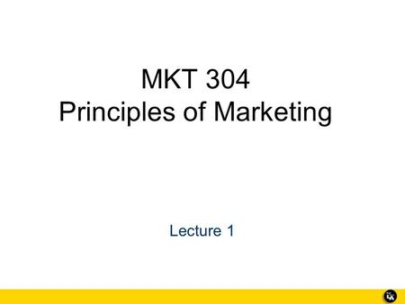 MKT 304 Principles of Marketing