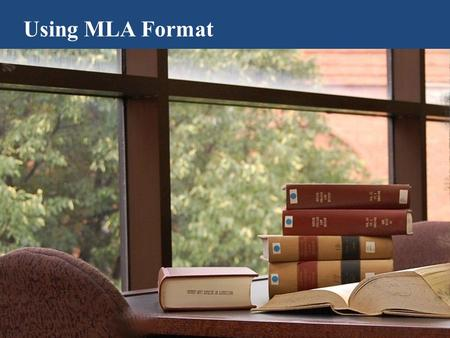 Using MLA Format. Why do I need to use a format?