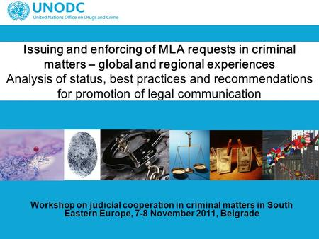 Issuing and enforcing of MLA requests in criminal matters – global and regional experiences Analysis of status, best practices and recommendations for.
