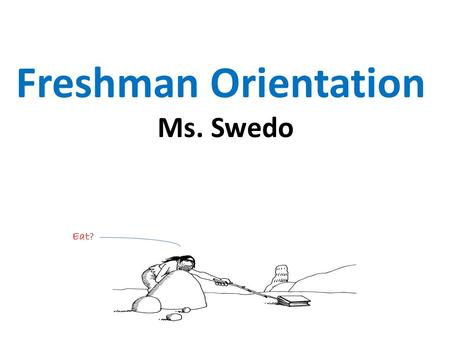 Freshman Orientation Ms. Swedo Eat?. JSerra Library Webpages Main Page:  OPAC: Library Catalog.