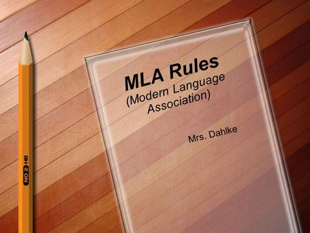 MLA Rules (Modern Language Association) Mrs. Dahlke.