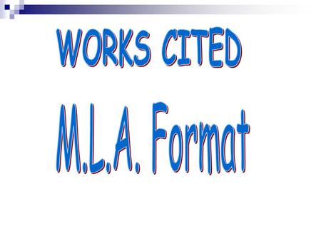Citation Styles MLA format used for research papers in history and literature APA format used for scientific papers Must follow format EXACTLY, including.