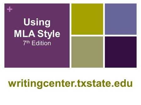 + Using MLA Style 7 th Edition writingcenter.txstate.edu.