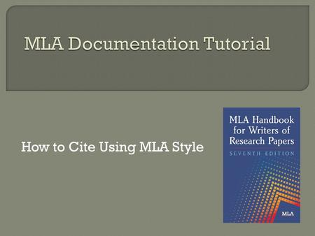 How to Cite Using MLA Style. How and when to cite within your text according to the MLA style How and when to cite within your text according to the MLA.