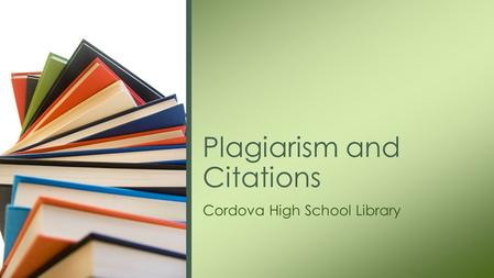 Cordova High School Library Plagiarism and Citations.