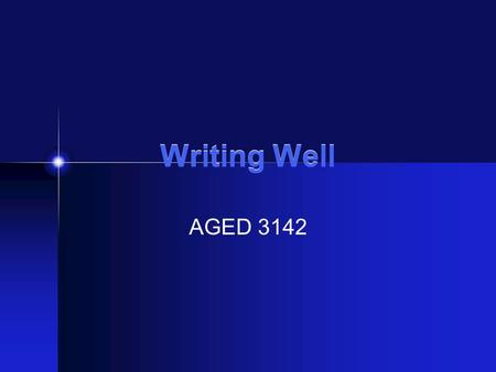 Writing Well AGED 3142. Types of Writing Creative Writing Goals: to entertain, provoke thought, or express an idea artistically Audience: usually general,