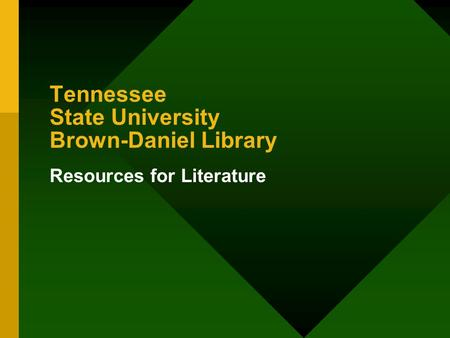 Resources for Literature Tennessee State University Brown-Daniel Library.