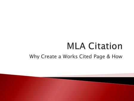 "Why Create a Works Cited Page & How.  Modern Language Association (MLA) provides guidelines for the creation of a bibliography (called a ""Works Cited"""