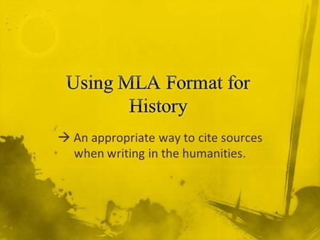 An appropriate way to cite sources when writing in the humanities.