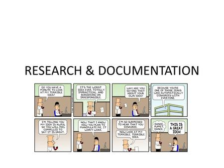 RESEARCH & DOCUMENTATION. Research & Documentation A research paper blends your ideas with ideas and information from other sources. Documentation shows.