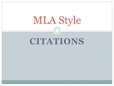 CITATIONS MLA Style. What is MLA? Modern Language Association A method of citing references in research and literary papers  Parenthetical citations.