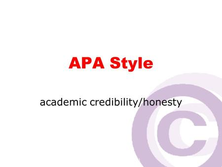 Cawthra Park S. S. (sept 2008) APA Style academic credibility/honesty.
