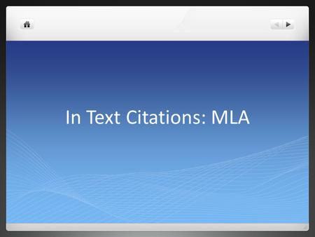 In Text Citations: MLA.