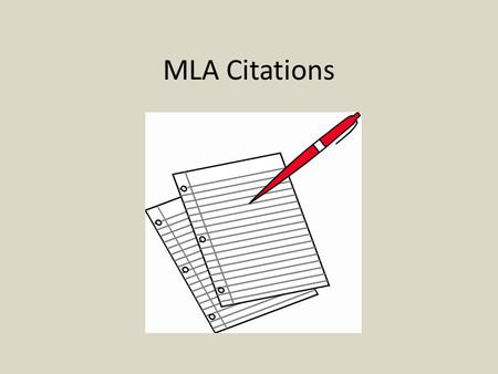 "MLA Citations. MLA Heading Joe Mitchell Ms. Rabaya English I, Period 4 1 March 2012 Original Title The essay needs to be double spaced, 1"" margins, Times."