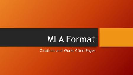 MLA Format Citations and Works Cited Pages. In-Text Parenthetical Citations To document parenthetically, you must do two things: provide a signal phrase;