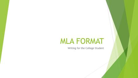 MLA FORMAT Writing for the College Student. Notebook Paper Headings  Most writing you will do for class is on notebook paper  On the left margin, first.