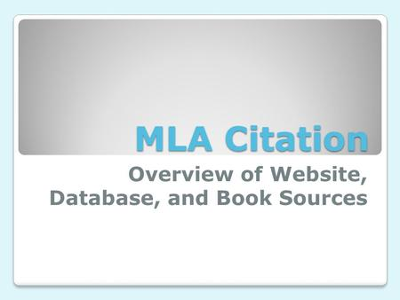 MLA Citation Overview of Website, Database, and Book Sources.