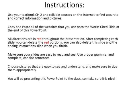 Instructions: Use your textbook CH 2 and reliable sources on the Internet to find accurate and correct information and pictures. Copy and Paste all of.