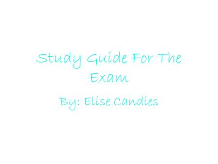 Study Guide For The Exam By: Elise Candies. Writing Process Definitions Pre- Writing: brainstorming Attention Getter: the first sentence in the introduction.