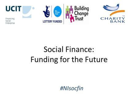 Social Finance: Funding for the Future #NIsocfin.