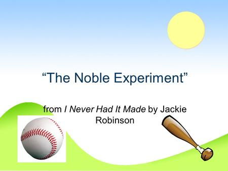 """The Noble Experiment"""