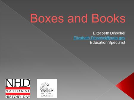 Boxes and Books Elizabeth Dinschel Education Specialist.