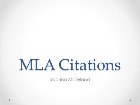 MLA Citations Sabrina Moreland.