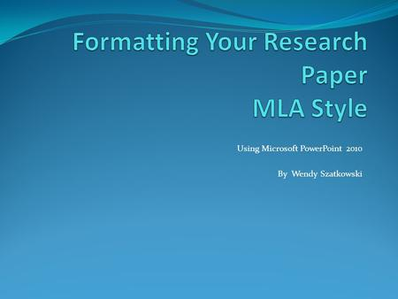 Formatting Your Research Paper MLA Style