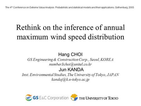 Rethink on the inference of annual maximum wind speed distribution Hang CHOI GS Engineering & Construction Corp., Seoul, KOREA