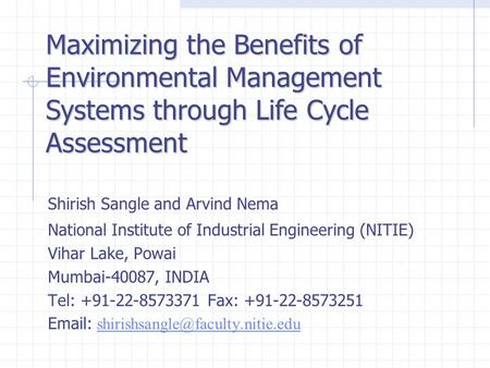 Shirish Sangle and Arvind Nema National Institute of Industrial Engineering (NITIE) Vihar Lake, Powai Mumbai-40087, INDIA Tel: +91-22-8573371 Fax: +91-22-8573251.
