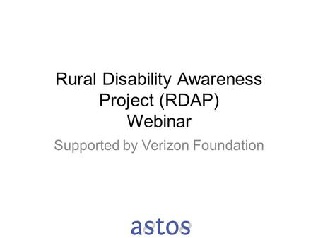 Rural Disability Awareness Project (RDAP) Webinar Supported by Verizon Foundation.